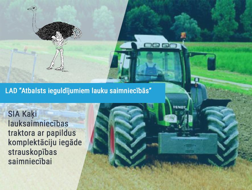 SIA Kaķi lauksaimniecības traktora ar papildus komplektāciju iegāde strauskopības saimniecībai