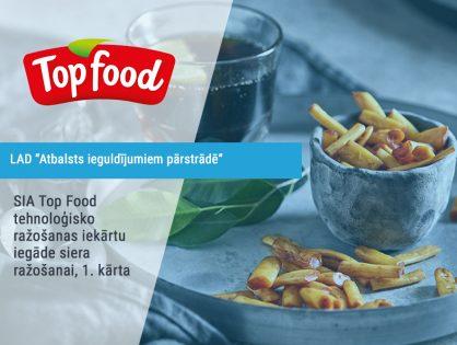 SIA Top Food tehnoloģisko ražošanas iekārtu iegāde siera ražošanai, 1. kārta