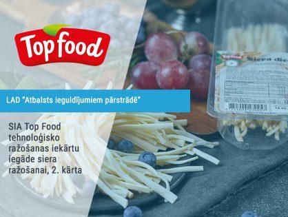 SIA Top Food tehnoloģisko ražošanas iekārtu iegāde siera ražošanai, 2. kārta