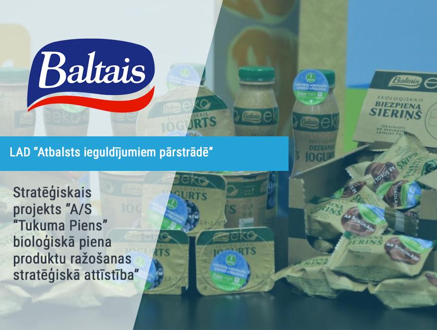 A/S Tukuma Piens stratēģiskais projekts bioloģiskā piena produktu ražošanas attīstībā
