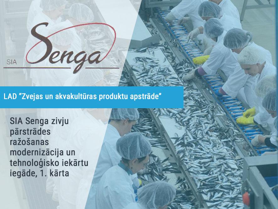 SIA Senga zivju pārstrādes ražošanas modernizācija un tehnoloģisko iekārtu iegāde, 1. kārta