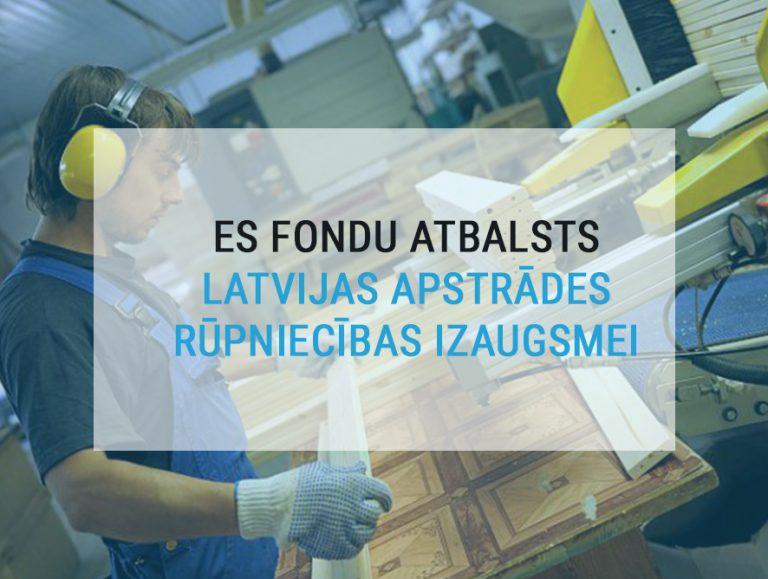 ES fondi – atbalsts Latvijas apstrādes rūpniecības izaugsmei