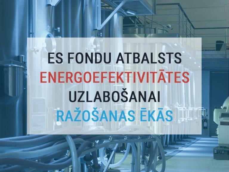 ES fondu atbalsts energoefektivitātes uzlabošanai ražošanas ēkās