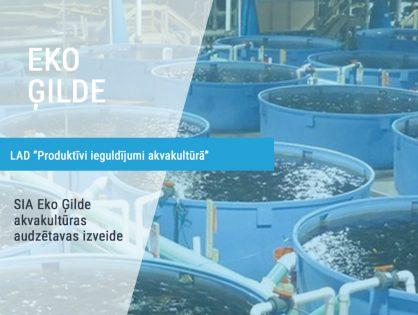 """SIA """"Eko Ģilde"""" akvakultūras audzētavas būvniecība un iekārtu kompleksa iegāde"""