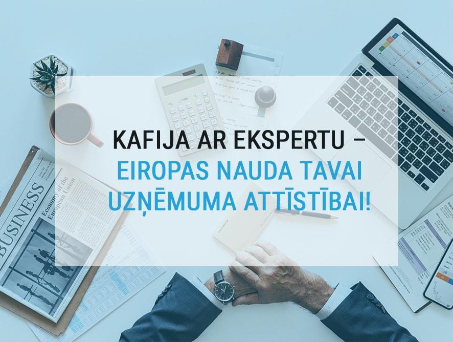 Kafija ar ekspertu – Eiropas nauda tavai uzņēmuma attīstībai!