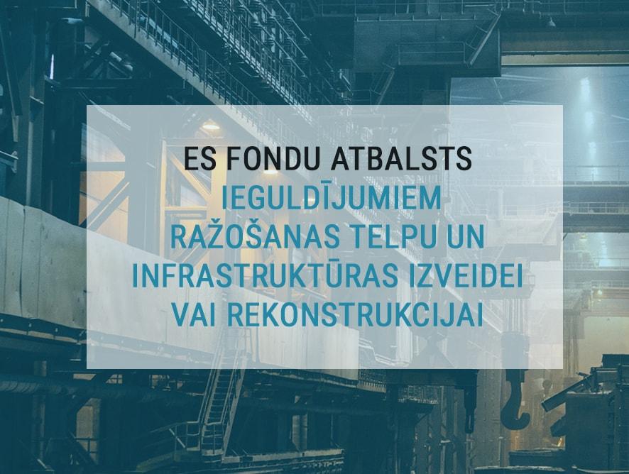 Atbalsts ieguldījumiem ražošanas telpu un infrastruktūras izveidei vai rekonstrukcijai, 2.kārta