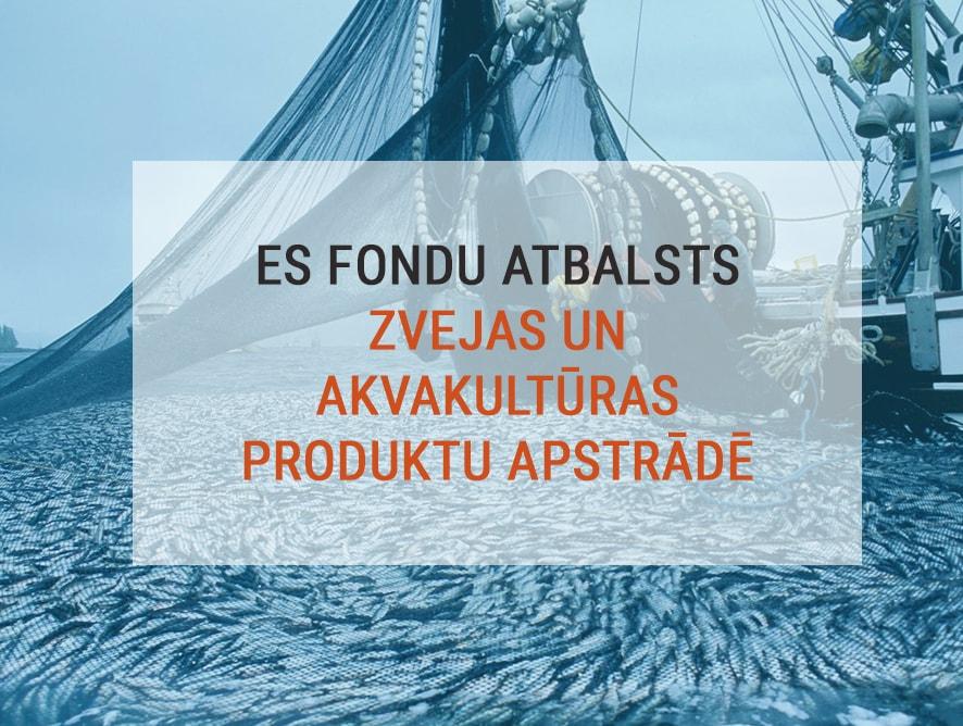 Pieejams atbalsts zvejas un akvakultūras produktu apstrādē