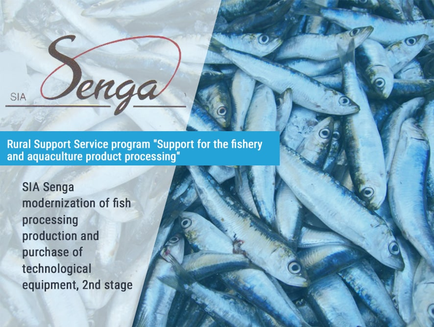 SIA Senga modernization of fish processing production and purchase of technological equipment, 2nd stage