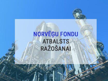 Pieejams Norvēģu fondu atbalsts ražošanas iekārtām