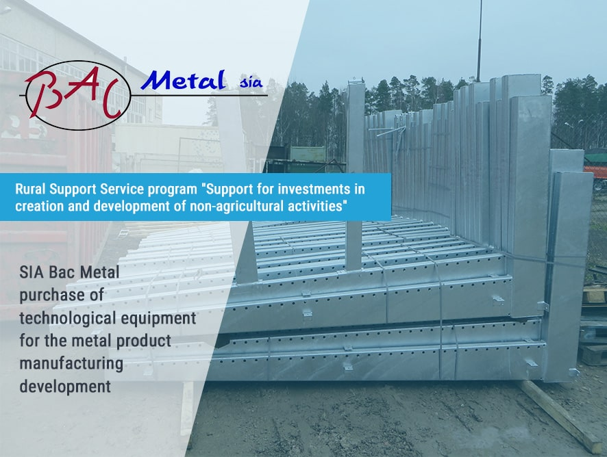 Purchase of SIA Bac Metal technological equipment for the development of metal products production