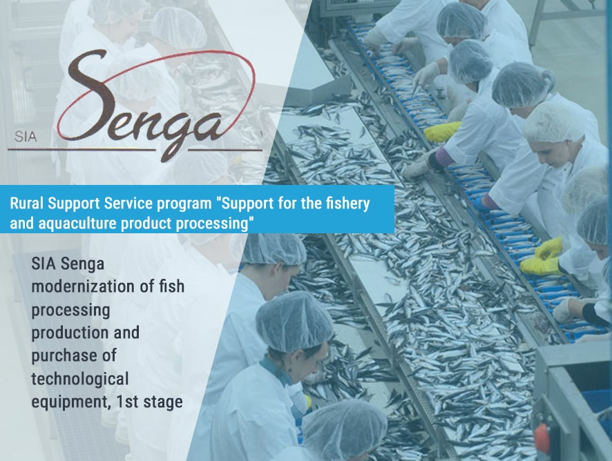 SIA Senga modernization of fish processing production and purchase of technological equipment, 1st stage